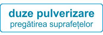 duze pulverizare pregatirea suprafetelor